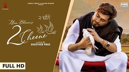 2 Cheene Song's Mp3 Ringtone Download - Khan Bhaini