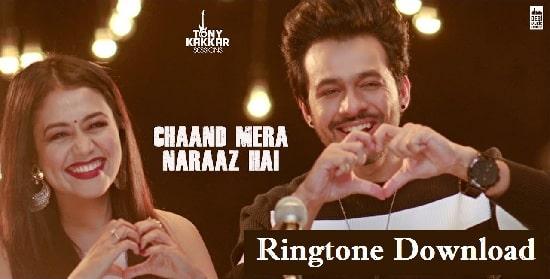 Chand Mera Naraz Hai Ringtone Download - Neha Kakkar Mp3 Tones