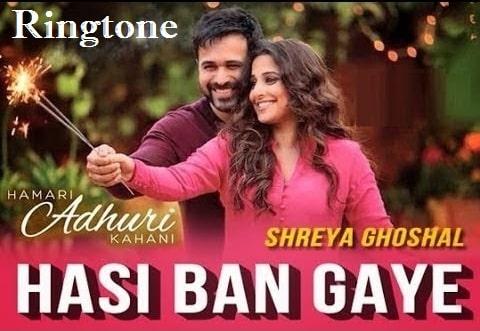 Hasi Ban Gaye Ringtone Download - Latest Mp3 Ringtone