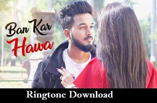 Kahi Bankar Hawa Ringtone Download - Song's Mp3 Ringtone