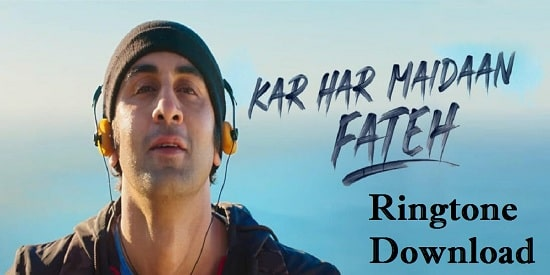 Kar Har Maidan Fateh Ringtone Download - Sanju Mp3 Tones