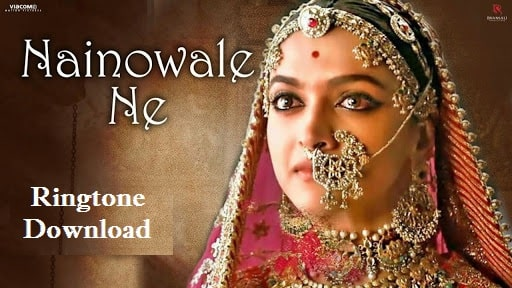 Nainowale Ne Song's Ringtone Download - New Mp3 Ringtones