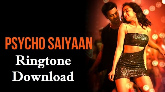 Psycho Saiyaan Song's Ringtone Download - Saaho Mp3 Ringtone