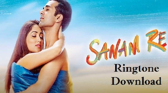 Sanam Re Song's Ringtone Download - Male And Female Version