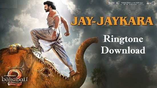Jay Jay Kara Ringtone Download – Bahubali Songs Mp3 Ringtones