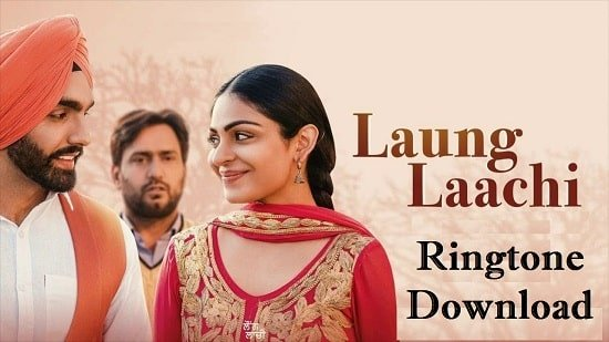 Laung Laachi Song Mp3 Ringtone