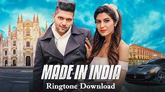 Made In India Ringtone Download - Guru Randhawa Songs Mp3 Ringtones