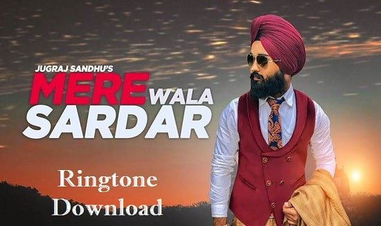 Mere Wala Sardar Ringtone Download - New Song Mp3 Ringtones
