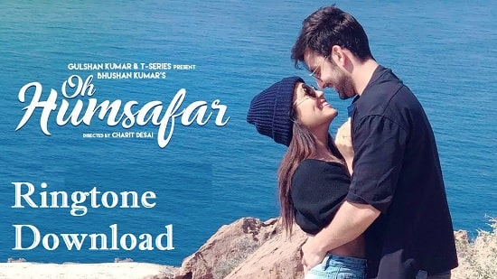 Oh Humsafar Song Ringtone Download – Neha Kakkar Mp3 Ringtones