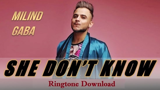 She Don't Know Ringtone Download - Songs Mp3 Ringtones