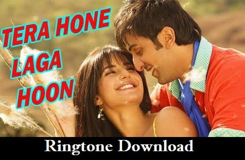 Tera Hone Laga Hoon Ringtone Download - Songs Mp3 Ringtones