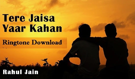 Tere Jaisa Yaar Kahan Ringtone Download - Mp3 Ringtones