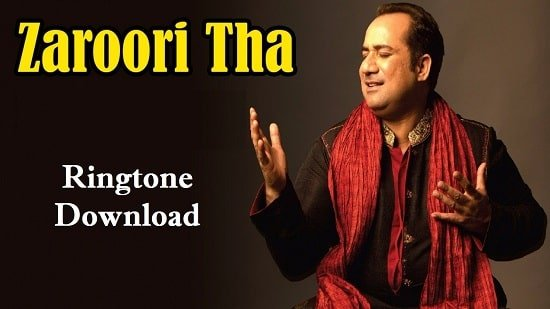 Zaroori Tha Ringtone Download – Songs Mp3 Ringtones