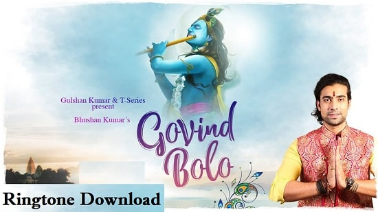 Govind Bolo Song Ringtone Download - Fee Mp3 Mobile Ringtones