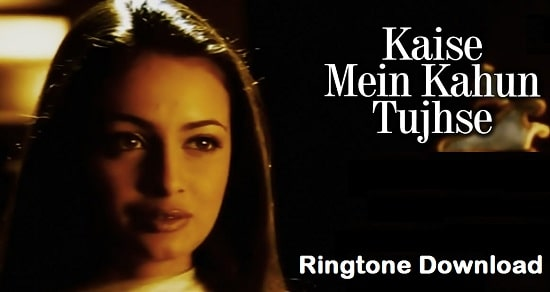 Kaise Main Kahoon Tujhse Flute And Mp3 Ringtone Download 2020