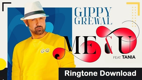 Me & U Song Ringtone Download - Gippy Grewal Mp3 Tones