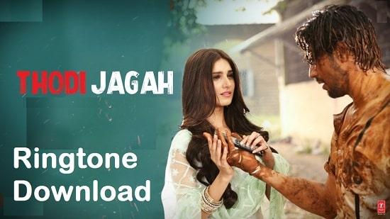 Thodi Jagah Song Ringtone Download - Free Mp3 Mobile Tones