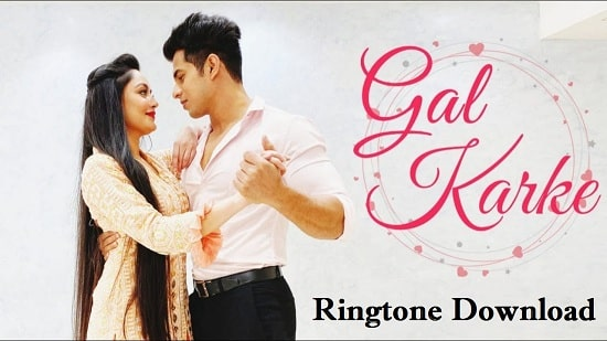 Gal Karke Ringtone Download - Song Free Instrumental Ringtone
