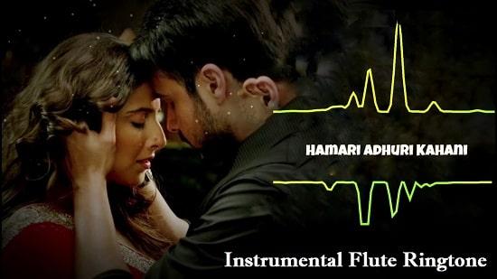 Hamari Adhuri Kahani Flute And Instrumental Ringtone Download - Free