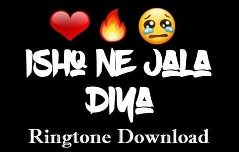 Ishq Ne Jala Diya Ringtone Download