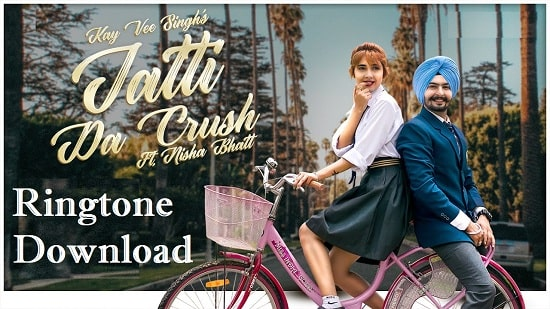 Jatti Da Crush Ringtone Download -Song Mp3 Mobile Ringtones