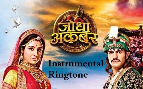 Jodha Akbar Serial Instrumental And Flute Ringtone Download - Free Tones