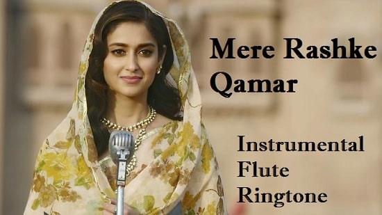 Mere Rashke Qamar Instrumental And Flute Download - Free Ringtones
