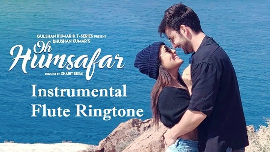 Oh Humsafar Flute And Instrumental Ringtone Download - Free Mp3 Tones