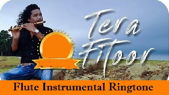 Tera Fitoor Flute And Instrumental Ringtone Download - Free Tones