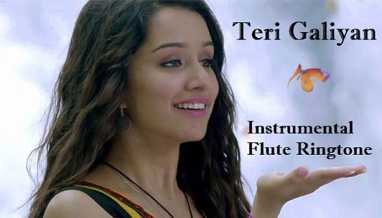 Teri Galiyan Flute And Instrumental Ringtone Download –  Free Mp3 Tones