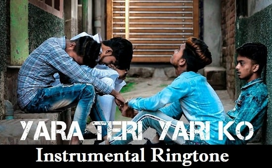 Yara Teri Yari Ko Instrumental Ringtone Download – Free Mobile Tones