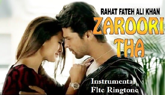 Zaroori Tha Instrumental Ringtone Download – Free Flute Ringtones