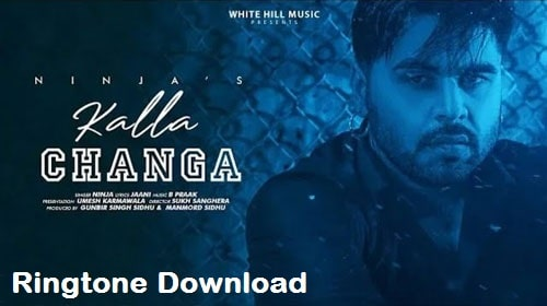 Main Kalla Changa Ringtone Download - Ninja Song Mp3 Tones