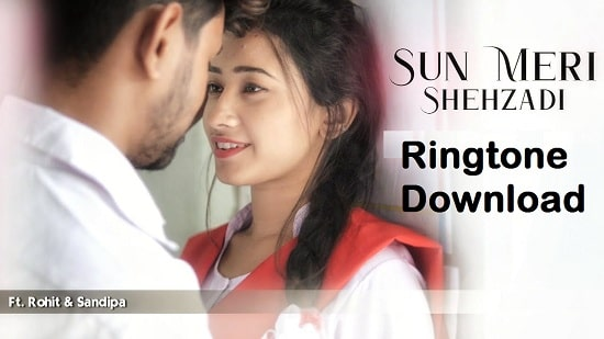 Sun Meri Shehzadi Song Ringtone Download - Free Mp3 Mobile Tones