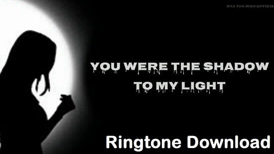 You Are The Shadow To My Life Ringtone