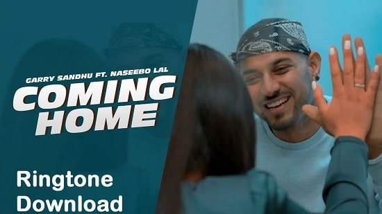Coming Home Song Ringtone Download - Garry Sindhu Free Mp3 Tones