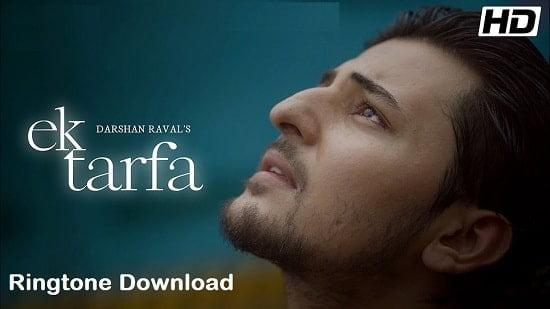 Ek Tarfa Song Ringtone Download - Darshan Raval Free Mp3 Tones