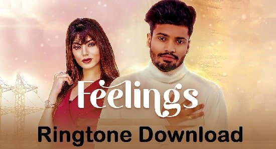 Feelings Song Ringtone Download – Sumit Goswami Free Mp3 Tones