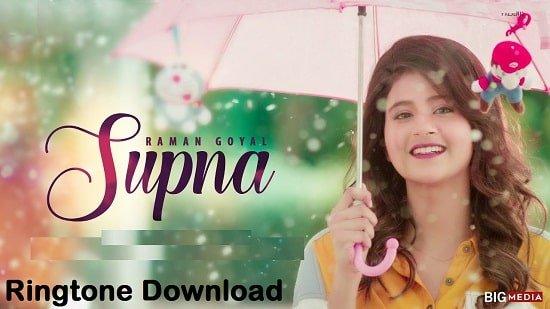 Supna Song Ringtone Download – Raman Goyal Free Mp3 Tones